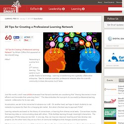 20 Tips for Creating a Professional Learning Network - Getting Smart by Miriam Clifford