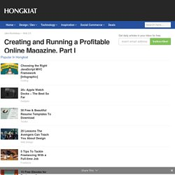 Creating and Running a Profitable Online Magazine, Part I - Hongkiat