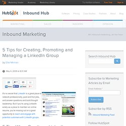 5 Tips for Creating, Promoting and Managing a LinkedIn Group