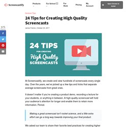 24 Tips for Creating High Quality Screencasts