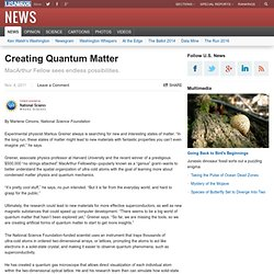 Creating Quantum Matter