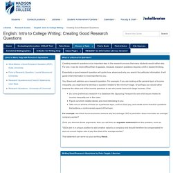 Creating Good Research Questions - English: Intro to College Writing - Research Guides at Madison College (Madison Area Technical College)