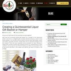 Creating a Quintessential Liquor Gift Basket or Hamper