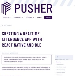 Creating a realtime attendance app with React Native and BLE