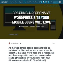 Creating a Responsive WordPress Site Your Mobile Users Will Love