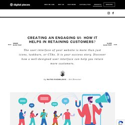 Creating an engaging UI: How it helps in retaining customers?