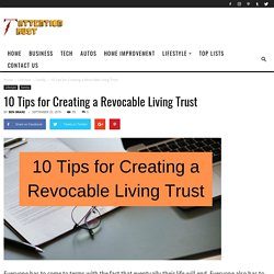 10 Tips for Creating a Revocable Living Trust
