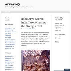 Rohit Arya_Sacred India Tarot#Creating the Strength card