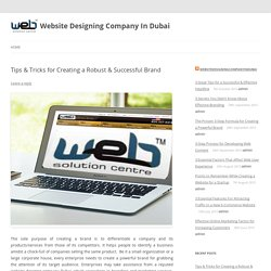 Tips & Tricks for Creating a Robust & Successful Brand - Website Designing Company In Dubai
