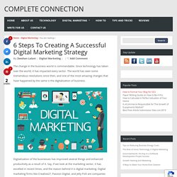 6 Steps To Creating A Successful Digital Marketing Strategy