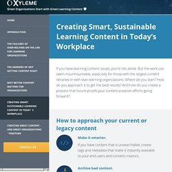 Creating smart, sustainable learning content in today s workplace