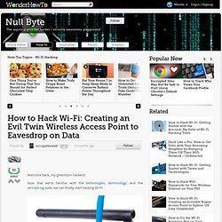 How to Hack Wi-Fi: Creating an Evil Twin Wireless Access Point to Eavesdrop on Data