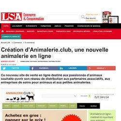 Création d'Animalerie.club, une nouvelle... - Animalerie, Petfood