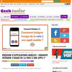 Création d'applications mobiles : comment intégrer l'usage de la voix à son appli ? - Geek Junior -