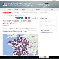 """""""Création en cours"""" : la carte des artistes retenus"""