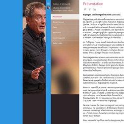 Leçon inaugurale du 1er décembre 2011. Jardins, Paysage et «génie naturel» - Création artistique - Gilles Clément