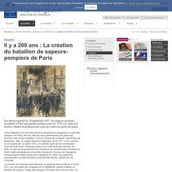 Il y a 200 ans : La création du bataillon de sapeurs-pompiers de Paris / Dossiers / Actualités