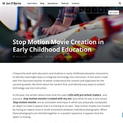 Stop Motion Movie Creation in Early Childhood Education