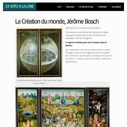 """""""La Création du monde"""" en peinture, Jérôme Bosch, XVIe siècle"""
