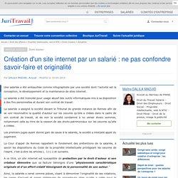 Création d'un site internet par un salarié : ne pas confondre savoir-faire et originalité