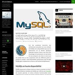 Création d'un cluster MySQL haute disponibilité - D'ici et d'ailleurs