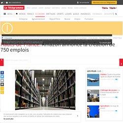 Hauts-de-France. Amazon annonce la création de 750 emplois - Économie - LeTelegramme.fr