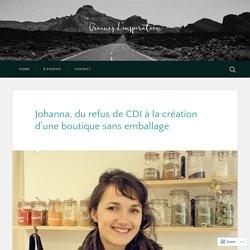 Johanna, du refus de CDI à la création d'une boutique sans emballage – Graines d'inspiration