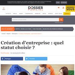 Création d'entreprise : quel statut choisir