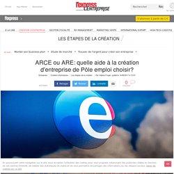 ARCE ou ARE: quelle aide à la création d'entreprise de Pôle emploi choisir?
