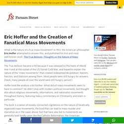 Eric Hoffer and the Creation of Fanatical Mass Movements