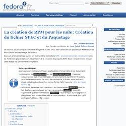 La création de RPM pour les nuls : Création du fichier SPEC et du Paquetage — Wiki Fedora-Fr