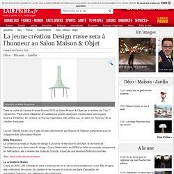 La jeune création Design russe sera à l'honneur au Salon Maison & Objet - 30/07/2010 - LaDepeche.fr