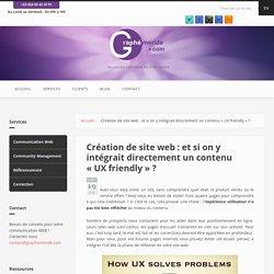 Création de site web: et si on y intégrait directement un contenu «UX friendly»?