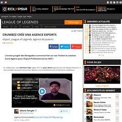 Création d'une Agence pour les joueurs eSport, par Crumbzz