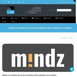 Mindz: la création de cartes mentales enfin adaptée aux mobiles