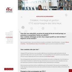 Création, montage et gestion : ETIC accompagne des tiers-lieux