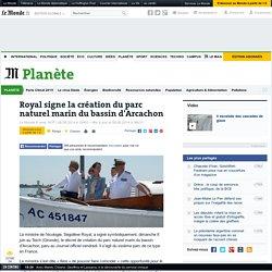 Royal signe la création du parc naturel marin du bassin d'Arcachon