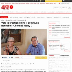 Vers la création d'une « commune nouvelle » Chemillé-Melay ? , Chemillé 28/07/2012