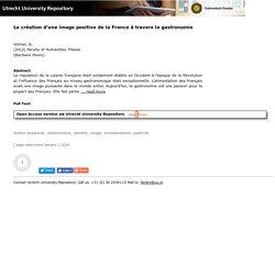 UNIVERSITE D UTRECHT 05/06/12 Mémoire en ligne : La création d'une image positive de la France à travers la gastronomie - L'identité française dans le miroir publicitaire aux Pays-Bas