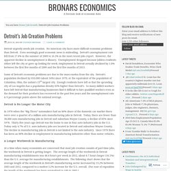 Detroit's Job Creation Problems – Bronars Economics