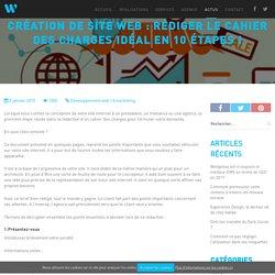 Création de site web : rédiger le cahier des charges idéal en 10 étapes !