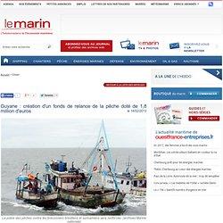 Guyane : création d'un fonds de relance de la pêche doté de 1,8 million d'euros