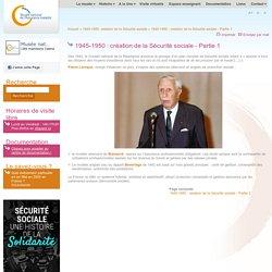 1945-1950: création de la Sécurité sociale - Partie 1