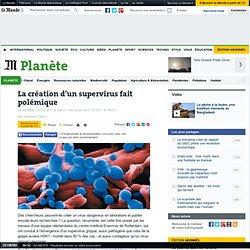 La création d'un supervirus fait polémique