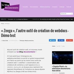 """""""Zeega"""", l'autre outil de création de webdocs - Démo-test - Le Blog documentaire"""
