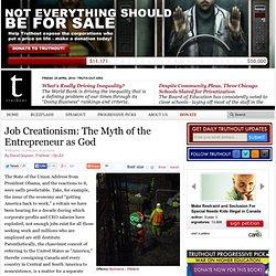 Job Creationism: The Myth of the Entrepreneur as God