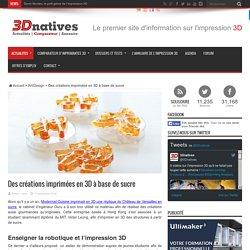 Des créations imprimées en 3D à base de sucre