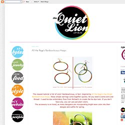 Quiet Lion Creations: All the Rage's Rainbowlicious Hoops