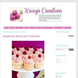 Krissys Creations: Raspberry Rosewater Cupcakes