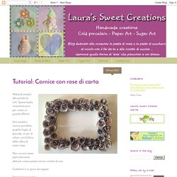 Tutorial: Cornice con rose di carta